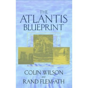 The Atlantis Blueprint: Unlocking the Ancient Mysteries of a Long-lost Civilization