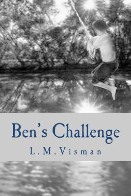Ben's Challenge by Linda (L.M.) Visman