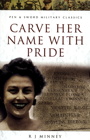 Carve Her Name with Pride: The Story of Violette Szabo