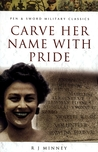 Carve Her Name with Pride by Rubeigh James Minney