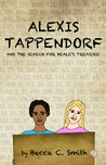 Alexis Tappendorf and the Search for Beale's Treasure (Alexis Tappendorf #1)