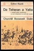 Da Teheran a Yalta. Verbali delle conferenze dei capi di governo della Gran Bretagna, degli Stati Uniti e dell'Unione Sovietica