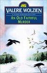 An Old Faithful Murder (Susan Henshaw, #5)