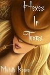 Hexes in Texas by Michelle Kopra