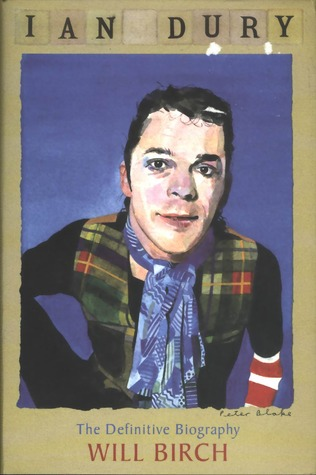 Ian Dury: The Definitive Biography