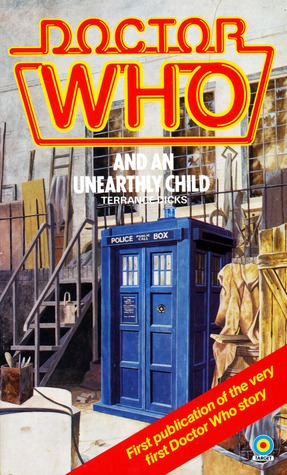 Doctor Who and an Unearthly Child(Doctor Who Novelisations 1)