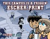 Dumbing of Age, Volume 1: This Campus is a Friggin' Escher Print (Dumbing of Age, #1)