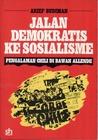Jalan Demokratis ke Sosialisme: Pengalaman Chili di Bawah Allende