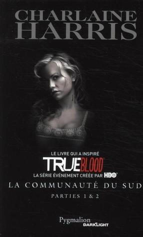 La Communauté Du Sud - Parties 1 & 2 (Sookie Stackhouse, #1-2)
