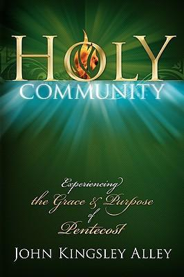 Holy Community: Experiencing the Grace and Purpose of Pentecost