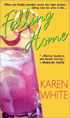 Falling Home by Karen   White