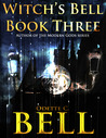 Witch's Bell 3 by Odette C. Bell