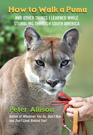 How to Walk a Puma by Peter Allison