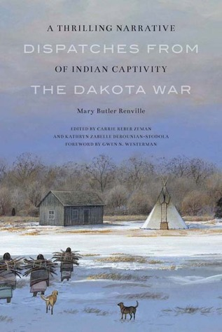 Download PDF Free A Thrilling Narrative of Indian Captivity: Dispatches from the Dakota War