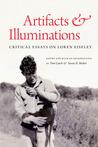 Artifacts and Illuminations: Critical Essays on Loren Eiseley