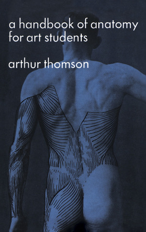 A handbook of anatomy for art students by arthur thomson a handbook of anatomy for art students fandeluxe Gallery