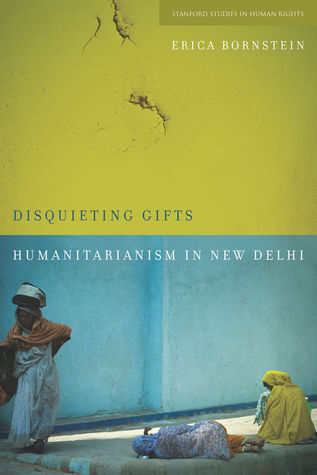 Disquieting Gifts: Humanitarianism in New Delhi