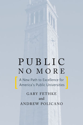 Public No More: A New Path to Excellence for America's Public Universities