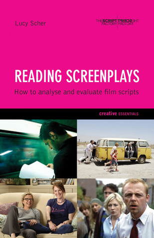 Reading Screenplays: How to Analyse and Evaluate Film Scripts