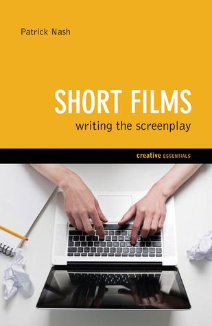 Short Films: Writing the Screenplay