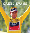 Cadel Evans: The Long Road To Paris