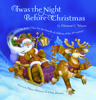 'Twas the Night Before Christmas: Edited by Santa Claus for the Benefit of Children of the 21st Century