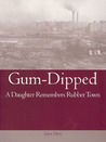 Gum-Dipped: A Daughter Remembers Rubber Town (Ohio History and Culture (Paperback))