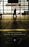 Salida de Emergencia by José Ignacio Valenzuela