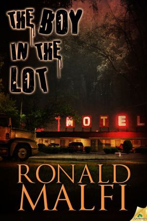 The Boy in the Lot by Ronald Malfi