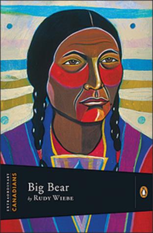 Big Bear by Rudy Wiebe