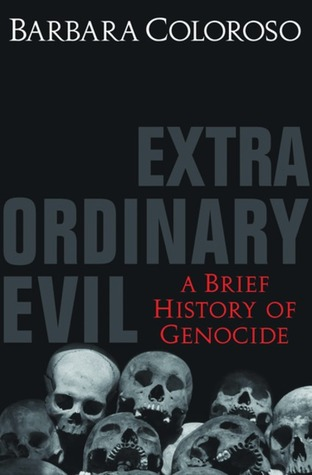 Extraordinary Evil: A Brief History Of Genocide