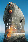 Ocean Titans: Searching For The Soul Of A Ship