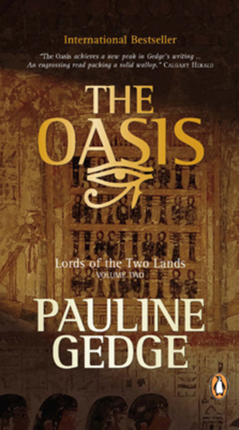 The Oasis Lords Of The Two Lands 2 By Pauline Gedge