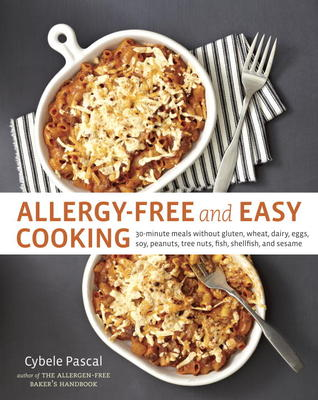 Allergy-Free and Easy Cooking: 30-Minute Meals without Gluten, Wheat