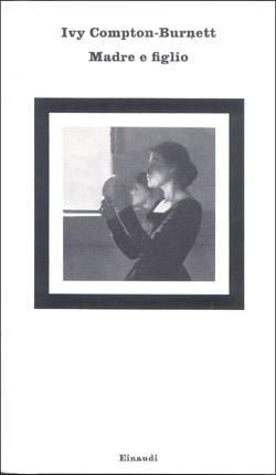 Madre e figlio by Ivy Compton-Burnett