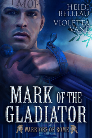 Mark of the Gladiator by Heidi Belleau