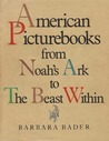 American Picturebooks from Noah's Ark to the Beast Within