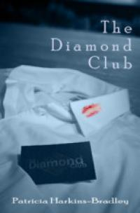 The Diamond Club by Patricia Harkins-Bradley