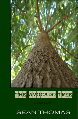The Avocado Tree by Sean  Thomas