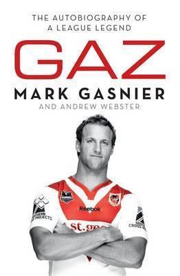 Gaz : the autobiography of a league legend