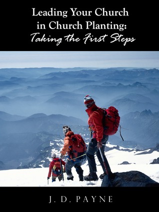 Leading Your Church in Church Planting: Taking the First Steps