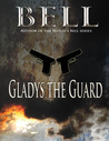 Gladys the Guard by Odette C. Bell