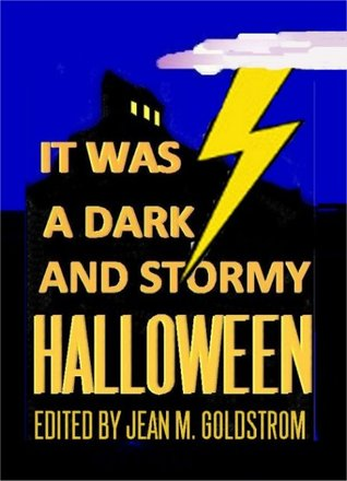 It Was A Dark And Stormy Halloween