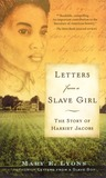 Letters from a Slave Girl by Mary E. Lyons