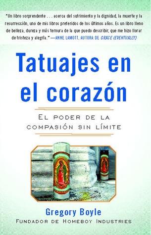 Tatuajes en el corazon: El poder de la compasión sin límite