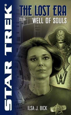 Ebook The Lost Era: Well of Souls: Star Trek by Ilsa J. Bick read!