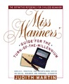 Miss Manners' Guide for the Turn-of-the-Millennium