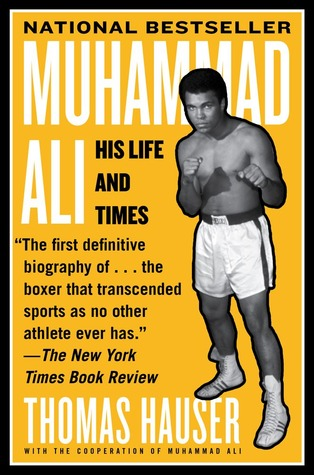 muhammad ali his life and times by thomas hauser