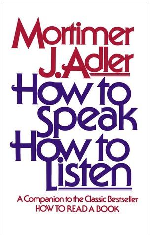 How to Speak How to Listen by Mortimer J. Adler