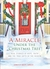 A Miracle Under the Christmas Tree: Real Stories of Hope, Faith and the True Gifts of the Season